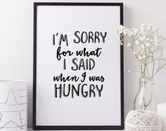PRINTABLE Art I'm Sorry For What I said When I by WishfulPrinting Printable Art, Printables, Im Sorry, Diy Projects, Sayings, Bedroom, Handmade Gifts, Kitchen, Etsy