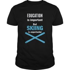 Unique Education Is Important But Skiing Is Importanter T Shirts For Sale. Click to image to order! 100% ORIGINAL design of LIMITED availability! #ski #skiing #skier #snow #snowboard #snowboarding #winter #outdoor