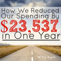 The money saving tips that helped us reduce our spending by over $23,000 in one year. Step by step calculations on small changes that had a huge reward.