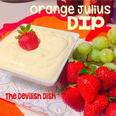 THE DEVILISH DISH: Orange Julius Fruit Dip