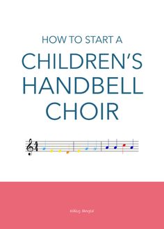 How to start a children's handbell choir with children as young as preschool-age - how to get started, product recommendations, and music resources | @ashleydanyew
