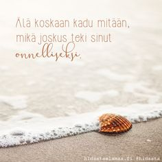 """Luottamus on rohkeutta"" – 5 voimakuvaa Motivational Words, Inspirational Quotes, Family Vacation Quotes, Finnish Words, Me Quotes, Funny Quotes, Prayer For You, Quotes About Everything, Perfect Word"