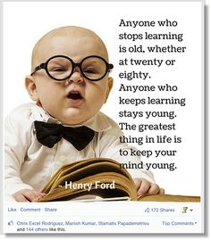 Anyone who stops learning is old, whether at twenty or eighty. Anyone who keeps learning stays young. The greatest thing in life is to keep your mind young - Henry Ford ‪ ‪ ‪ ‪ ‪ ‪ ‪ Email Marketing Strategy, Small Business Marketing, Internet Marketing, Social Media Marketing, Digital Marketing, Facebook Content, Thought For Today, Stay Young, Child Development
