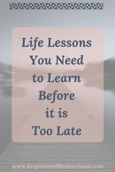 Don't end your life with regret. Make changes and learn these life lessons before it is too late!