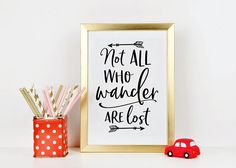 PRINTABLE Art, Not All Who Wander Are Lost, Inspirational Quote,Motivational Poster,Travel Poster,Travel Gifts,Nursery Decor,Typography Art