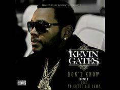 "▶ Kevin Gates ""Don't Know"" REMIX feat. Yo Gotti & K Camp - YouTube"