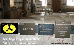 John Cage Projekt Halberstadt: Zeit zwischen nie und nimmer.