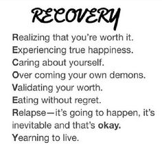 Recovery~ could be from drugs, alcohol, an eating disorder or just about anything~ love it
