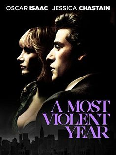A Most Violent Year Movie Poster - Oscar Issac, Jessica Chastain, David Oyelowo Entertainment Online, Amazon Instant Video, Oscar Isaac, See Movie, Video On Demand, Welcome To The Jungle, Jessica Chastain, Film Serie, Film Music Books