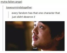 ''That one character that just didn't deserve it.'' Yeah, that sounds pretty much like KEVIN TRAN. *ugly sobbing*
