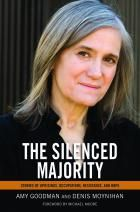 The Silenced Majority: Stories of Uprisings, Occupations, Resistance, and Hope | Haymarket Books