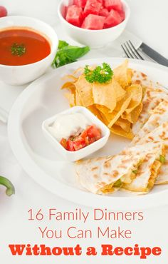16 family dinners you can make without a recipe! Lots of easy ideas that are perfect for busy weeknights. These are all kid-friendly, too!