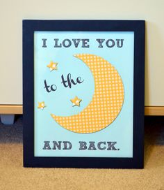 I love you to the moon and back 8x10 print- Children's quote print- unisex baby art- playroom art- baby nursery art- baby shower gift. $10.00, via Etsy.