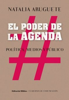 El poder de la agenda. Por Natalia Aruguete.