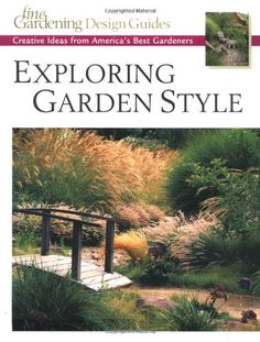 Exploring Garden Style Creative Ideas from Americas Best Gardeners Fine Gardening Design Guides * Read more at the image link. Fine Gardening, Greenhouse Gardening, Gardening Tips, Garden Styles, Evergreen, Beautiful Gardens, Perennials, Garden Design, America