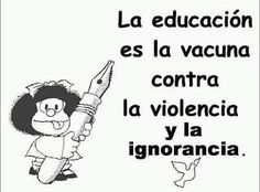 Education is the vaccine against violence and ignorance. Teaching Quotes, Education Quotes, Mafalda Quotes, Spanish Teaching Resources, Funny Picture Jokes, Spanish Quotes, Life Motivation, Humor, Famous Quotes