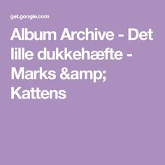 Album Archive - Det lille dukkehæfte - Marks & Kattens