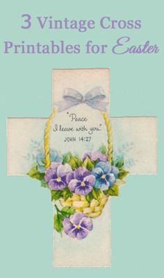 3 vintage Easter cross printables with religious verses - great for crafting, for Easter baskets or printing out as bookmarks