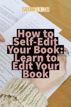 How to edit a book: self-editing tips that every writer needs. See how to edit Writing A Book Outline, Book Writing Tips, Editing Writing, Writing Quotes, Fiction Writing, Writing Process, Writing Resources, Writing Help, Writing Skills