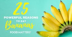 Hangovers, morning sickness, depression, protection against cancer, diabetes, osteoporosis and blindness. These are just a few of the 25 powerful reasons to eat bananas!