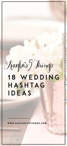 18 wedding hashtag ideas | Kayla's Five Things