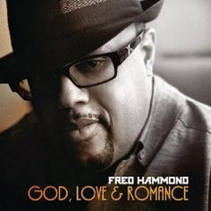 His music is Here!!!!! Go Fred Hammond (love, God and romance)