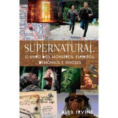 Supernatural - o livro dos monstros, espíritos, demônios e ghouls (Segundo Livro)