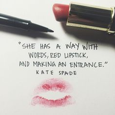 """""""She has a way with words, red listpstick, and making an entrance.""""-Kate Spade via instagram.com"""