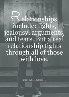 A real relationship fights through all those with love love love quotes relationship quotes relationship quotes and sayings Great Quotes, Quotes To Live By, Me Quotes, Inspirational Quotes, Let Her Go Quotes, Funny Quotes, Relationship Fights, Relationship Advice, Marriage Tips