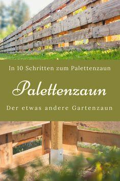 Palettenzaun: In 10 Schritten zum individuellen Gartenzaun. Ein Zaun aus Paletten. Eine Anleitung zum Selbermachen und Nachbauen. Bauen mit Paletten bzw. Europaletten. Kreatives aus Paletten für den Garten. DIY mit Paletten #garten #paletten #europaletten #gartenzaun #diy #selbermachen #Holz #bauenmitholz #kreativ #kreativimgarten