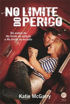 No Limite do Perigo (Crash into you) – Katie McGarry – #Resenha | O Blog da Mari