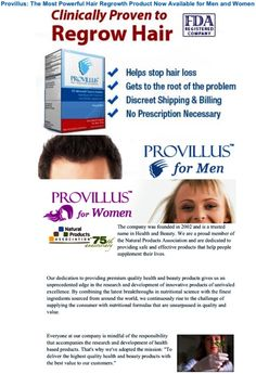 Provillus Benefits - It reduces the hair fall out within 2 weeks. - Provillus is designed for men & women. - It regrows hair once again from the root of your bald heads. - Prevent Hair Loss & Regrow Hair Fast! - It is clinically proven to Regrow Hair