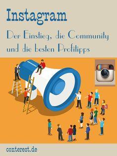 Instagram - Der Einstieg, die Community und die besten Profitipps. Ich zeige dir, wie der Einstieg gelingt. Anschließend geht es in 7 Schritten weiter zum Instagram-Profi.