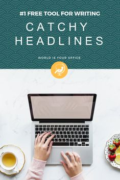 Insider Tips To Writing Catchy Headlines - The World is Your Office Worlds Of Fun, Blog Tips, Blogging, Writing, Being A Writer