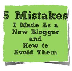 5 Mistakes I Made as a New Blogger