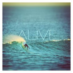 we do these things to remind ourselves.. we're a.l.i.v.e