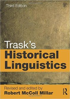 Trask's historical linguistics / edited by Robert McColl Millar