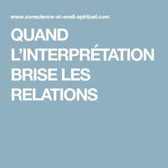 QUAND L'INTERPRÉTATION BRISE LES RELATIONS