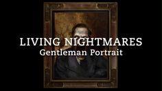 """Unliving Portraits – Digital Download #5 - """"Living Nightmares"""" Gentleman (Preview)"""