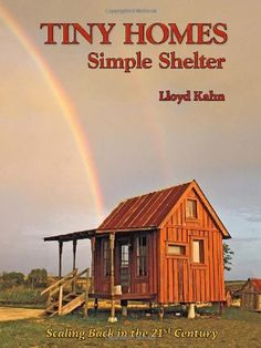 Tiny Homes: Simple Shelter by Lloyd Kahn,http://smile.amazon.com/dp/0936070528/ref=cm_sw_r_pi_dp_X0AHtb1QBF8KXNB8