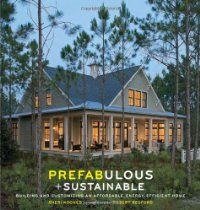 Prefabulous and Sustainable: Building and Customizing an Affordable Ener