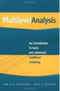 Multilevel analysis : an introduction to basic and advanced multilevel modeling / Tom A. B. Snijders and Roel J. Bosker