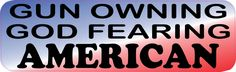 10x3 Gun Owning God Fearing American Bumper Sticker Political Car Decal