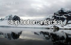 Step foot on Antartica