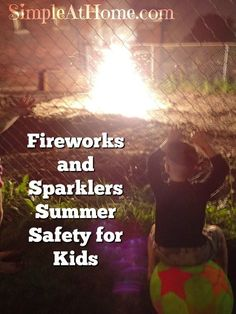 Fireworks and Sparklers Summer Safety for Kids