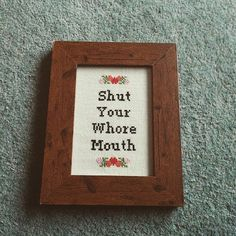 Framed funny/rude cross stitch 'Shut your by themorgankavanaughs
