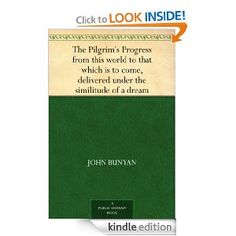 The Pilgrim's Progress from this world to that which is to come, delivered under the similitude of a dream, by John Bunyan    136 pages  free