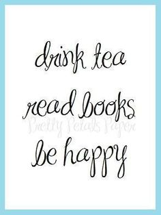 drink tea quotes & drink tea & drink tea quotes & drink tea photography & drink tea illustration & drink tea meme & drink tea read books be happy & drink teacher appreciation & drink tea pose Tea Quotes, Book Quotes, Quotes About Tea, Tea Time Quotes, Tea Lover Quotes, Fonts Quotes, Good Books, Books To Read, Tea Reading