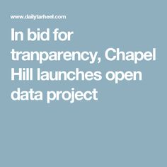 In bid for tranparency, Chapel Hill launches open data project