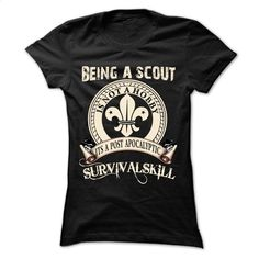 being a  scout T Shirt, Hoodie, Sweatshirts - cool t shirts #shirt #hoodie